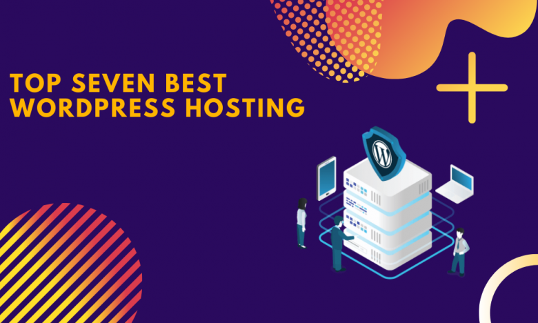 Top Seven Best wordpress hosting