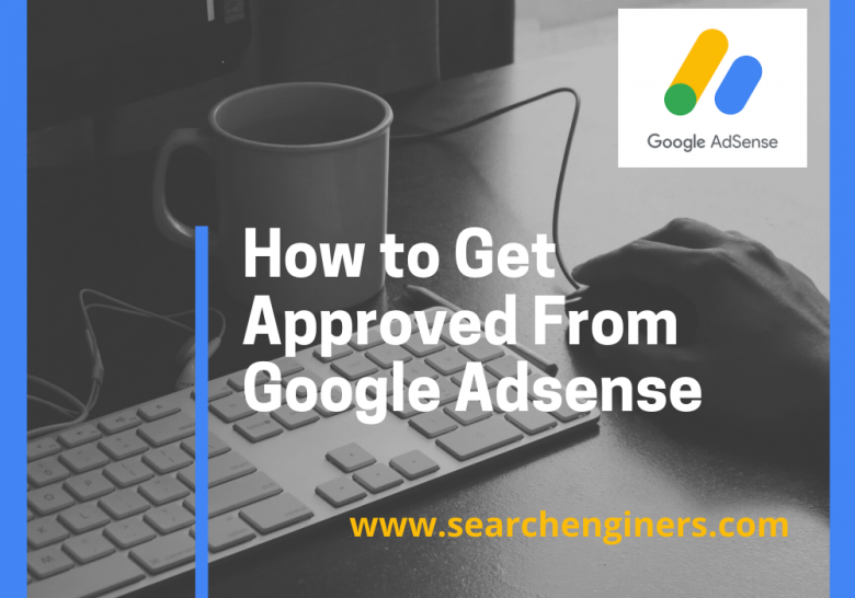 How to Get Approved From Google Adsense